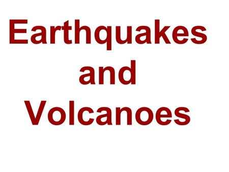 Earthquakes and Volcanoes. Bell Work 12/9/10 Turn on computers Notes today.