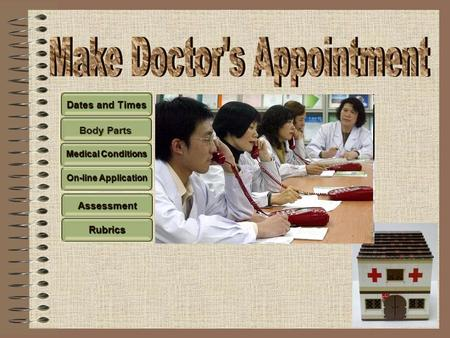 Dates and Times Assessment On-line Application Medical Conditions Rubrics Body Parts.