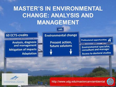 MASTER'S IN ENVIRONMENTAL CHANGE: ANALYSIS AND MANAGEMENT.