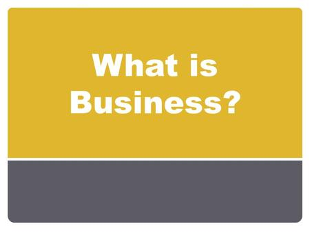 What is Business?.