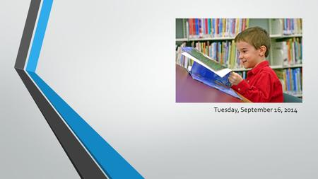 Early Literacy Tuesday, September 16, 2014. REFLECTION & DISCUSSION QUESTIONS:  1. Literacy is a process that begins in infancy and continues throughout.