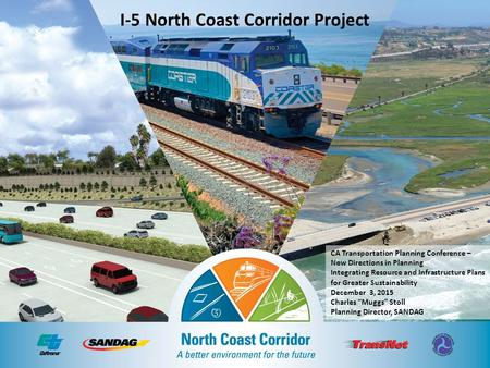 Orht I-5 North Coast Corridor Project CA Transportation Planning Conference – New Directions in Planning Integrating Resource and Infrastructure Plans.