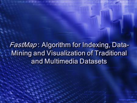 FastMap : Algorithm for Indexing, Data- Mining and Visualization of Traditional and Multimedia Datasets.