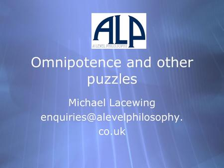 Omnipotence and other puzzles Michael Lacewing co.uk Michael Lacewing co.uk.