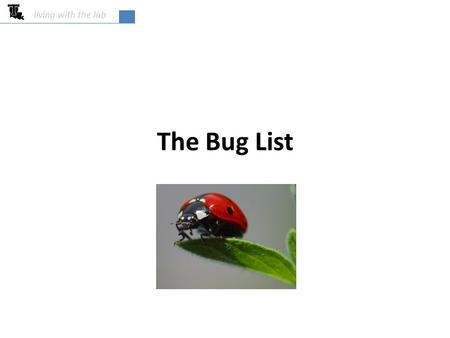 The Bug List living with the lab. 2 IDEO's Strategies for Beating the Devil's Advocate & Driving Creativity Throughout Your Organization Author – Tom.