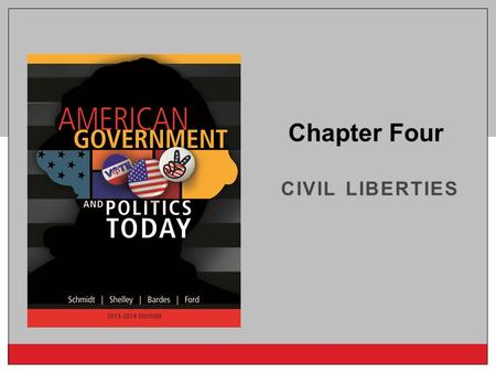 Copyright © 2014 Cengage Learning CIVIL LIBERTIES Chapter Four.