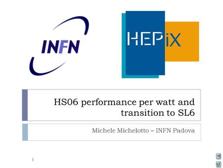 HS06 performance per watt and transition to SL6 Michele Michelotto – INFN Padova 1.