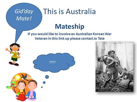 This is Australia Mateship Gid'day Mate!