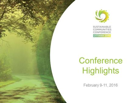 Conference Highlights February 9-11, 2016. DAY 1 February 9.