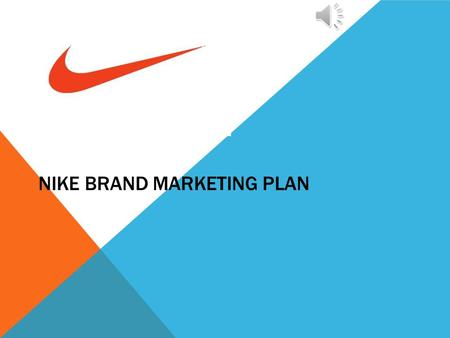 NIKE BRAND MARKETING PLAN PRODUCTS Clothes Hoodies, sweatpants, polo style shirts, hats, socks! Shoes Basketball, football, tennis, wrestling, golf style.