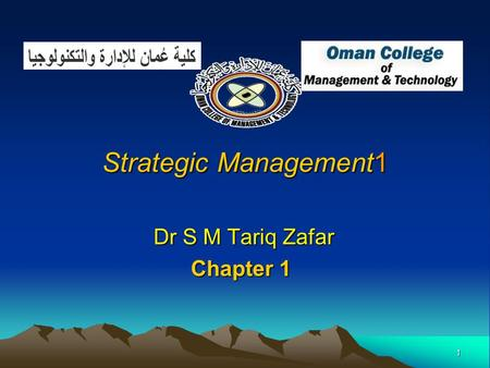 1 Strategic Management1 Dr S M Tariq Zafar Dr S M Tariq Zafar Chapter 1.