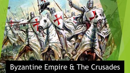 Byzantine Empire & The Crusades. Where are We? Reign of Justinian  Ruled the Byzantine Empire  Wanted to reunite the Roman Empire  Justinian's Code.