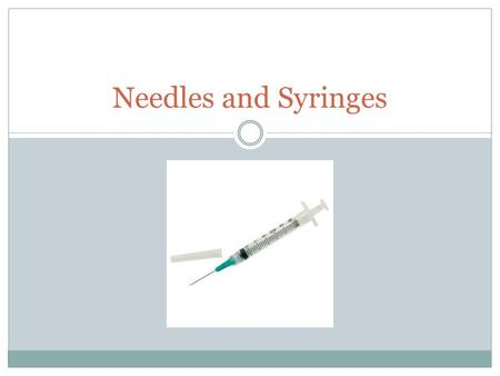 Needles and Syringes. Common Gauges Common Gauges: 16, 18, 20, 21, 22, 23, 25, 27 Large gauge needles  The lower the number, the larger the gauge  16,