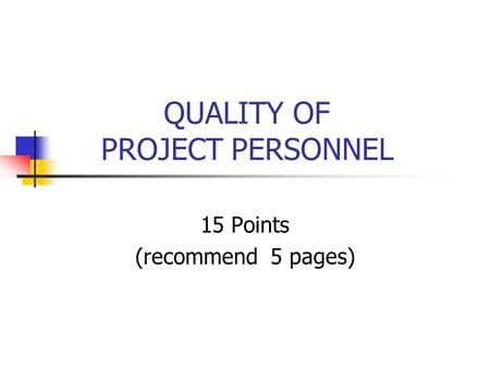 QUALITY OF PROJECT PERSONNEL 15 Points (recommend 5 pages)