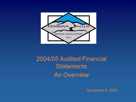 2004/05 Audited Financial Statements An Overview November 9, 2005.