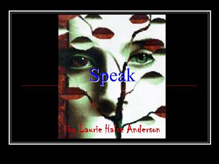 Speak by Laurie Halse Anderson Characters Melinda Sordino Heather Billings Rachel/Rachelle Bruin Mr. Neck Hairwoman Ivy David Petrakis Mr. Freeman Andy.