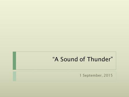 """A Sound of Thunder"" 1 September, 2015. Figurative language  Communicates meanings beyond the literal meanings of words  Words symbolize ideas and concepts."