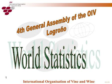  O.I.V. 05 International Organisation of Vine and Wine International Organisation of Vine and Wine 1.