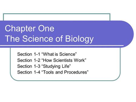 Chapter One The Science of Biology