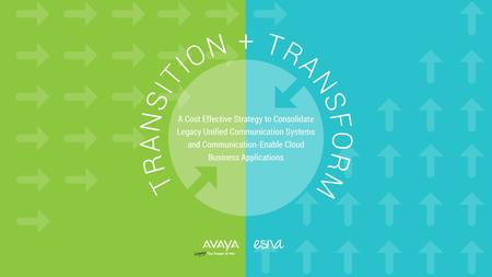 © 2015 Avaya Inc. All rights reserved. 1. 22 Introduction Transition + Transform addresses the urgent unified communication and collaboration (UC&C) needs.