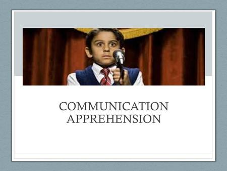 a research on communication apprehension The main objective of the study was to analyze the communication apprehension  (ca) among students studying in different levels of pharmacy.