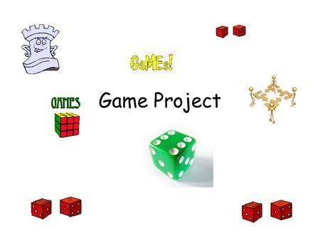 Game Project. Step 1 Find your group members Each student will be given a number When you are told you will move to that number spot Copy the names of.