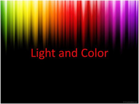 Light and Color. NGSS MS-PS4-2. Develop and use a model to describe that waves are reflected, absorbed, or transmitted through various materials.