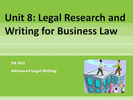 PA 401 Advanced Legal Writing.  Two discussion boards  Read chapter 7  Office hours are Friday from 1pm – 3pm EST  Last seminar: Wednesday, February.