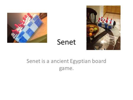 Senet Senet is a ancient Egyptian board game.. To play, you'll need four knuckle bones.