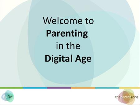 Welcome to Parenting in the Digital Age. This presentation will: Help you to get to grips with what your children are doing online Explain the W-W-W-