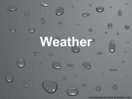 Weather. Weather is the combination of temperature, precipitation, cloud cover, and winds experienced daily. Weather is constantly changing from day to.