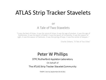 "ATLAS Strip Tracker Stavelets or A Tale of Two Stavelets ""It was the best of times, it was the worst of times, it was the age of wisdom, it was the age."