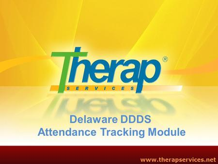 Delaware DDDS Attendance Tracking Module www.therapservices.net.