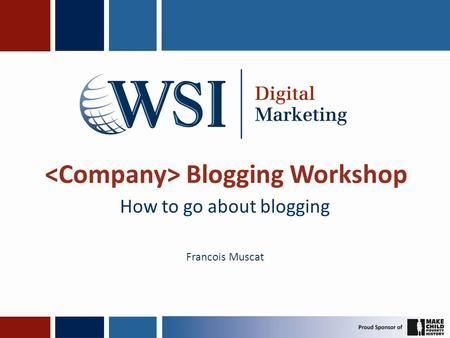 Blogging Workshop How to go about blogging Francois Muscat.
