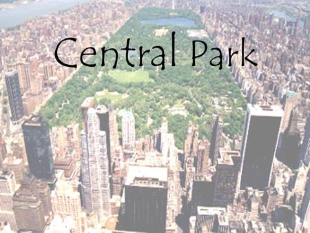 Central Park Content : general information history activities attractions Central Park Zoo end.