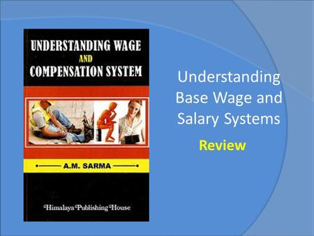 Selecting Employees Chapter 7 Understanding Base Wage and Salary Systems Review.