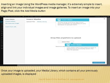 Inserting an Image Using the WordPress media manager, it's extremely simple to insert, align and link your individual images and image galleries. To insert.