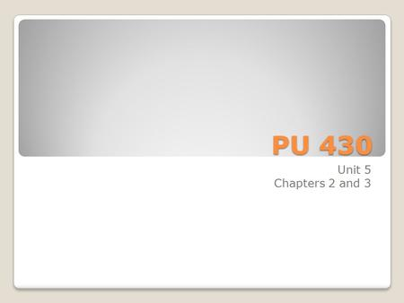 PU 430 Unit 5 Chapters 2 and 3. Bioterrorism   Chapter Two.