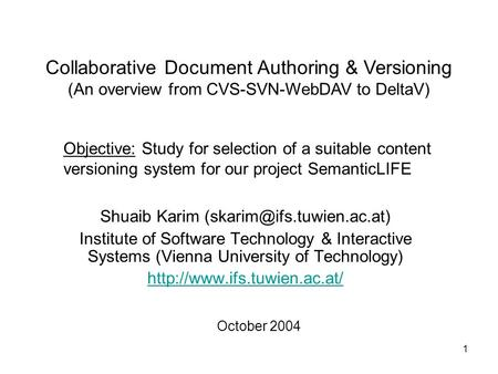 1 Shuaib Karim Institute of Software Technology & Interactive Systems (Vienna University of Technology)