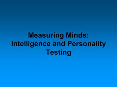 Measuring Minds: Intelligence and Personality Testing.