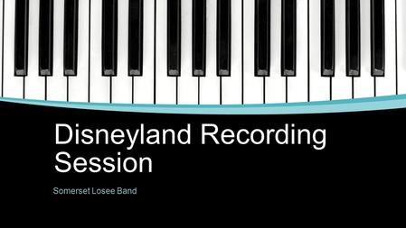 Disneyland Recording Session Somerset Losee Band.