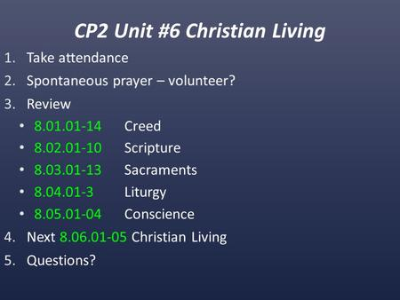 CP2 Unit #6 Christian Living. What is human sexuality? 8.06.01.
