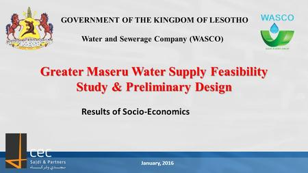GOVERNMENT OF THE KINGDOM OF LESOTHO Water and Sewerage Company (WASCO) Greater Maseru Water Supply Feasibility Study & Preliminary Design Results of Socio-Economics.