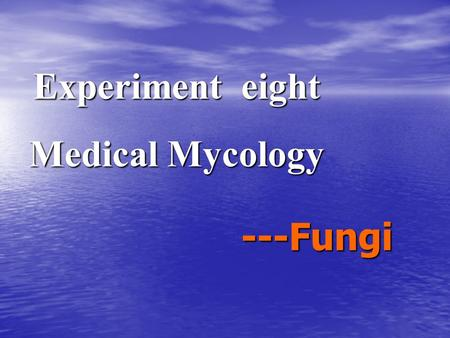 Experiment eight Medical Mycology ---Fungi Introduction Fungi Fungi are eukaryotic microorganisms that possess a cell wall and a nucleus enclosed by.
