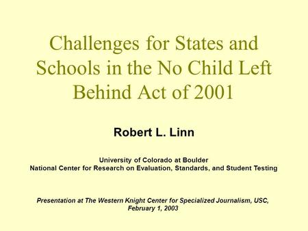 University of Colorado at Boulder National Center for Research on Evaluation, Standards, and Student Testing Challenges for States and Schools in the No.