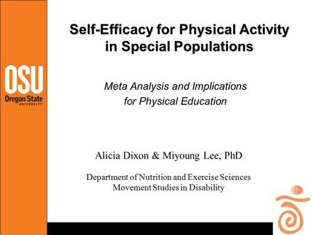 Self-Efficacy for Physical Activity in Special Populations Meta Analysis and Implications for Physical Education Alicia Dixon & Miyoung Lee, PhD Department.