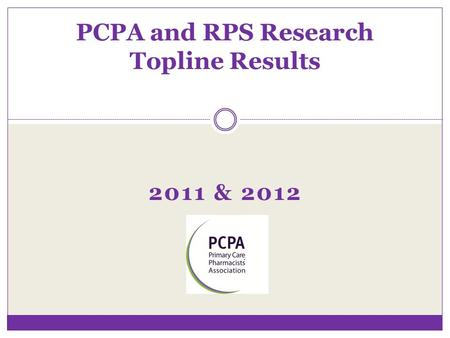 2011 & 2012 PCPA and RPS Research Topline Results.