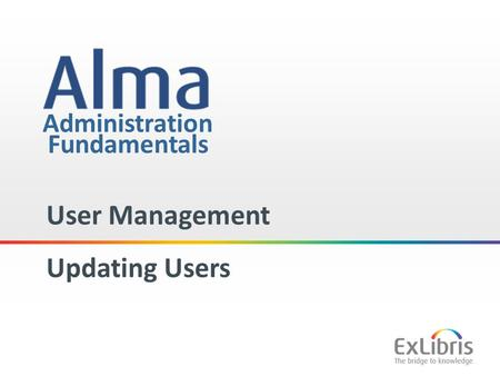 1 Administration User Management Updating Users Fundamentals.