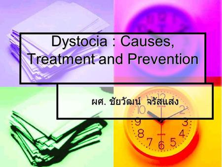 Dystocia : Causes, Treatment and Prevention