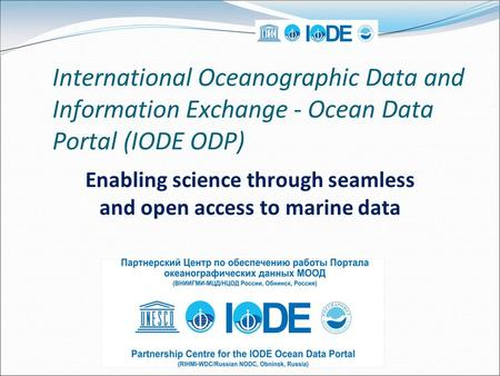 International Oceanographic Data and Information Exchange - Ocean Data Portal (IODE ODP) Enabling science through seamless and open access to marine data.